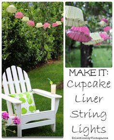 Make Cupcake Liner Lights - these are gorgeous strung from trees! eclecticallyvintage.com cupcake liners, tree, cupcak liner, cupcake liner lights