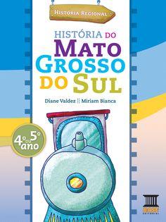 HISTÓRIA DO MATO GROSSO DO SUL Livro Regional Ensino Fundamental I Base Editora/Curitiba-PR