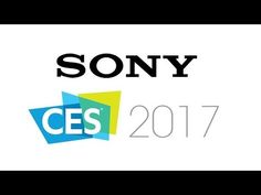 Sony CES 2017 Press Conference Live-stream - YouTube