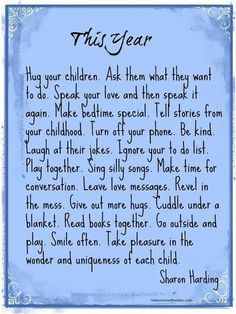 All parents should read this and make sure they do these things with their kids. They are only little once.