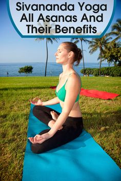 Sivananda Yoga – All Asanas And Their Benefits