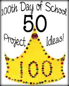 100 days of school poster board ideas | Like Mom And Apple Pie: 50 100th Day Of School Project Ideas