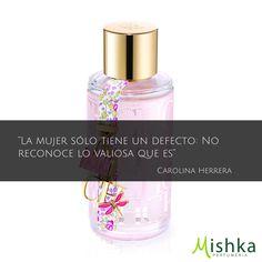 """""""La mujer sólo tiene un defecto: no reconocer lo valiosa que es"""" #CarolinaHerrera #frases #Quotes www.mishka.mx"""