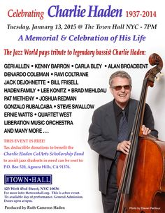 CELEBRATING CHARLIE HADEN 1937-2014 Tue., Jan. 13th The Town Hall 7pm Free Event