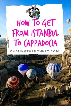 Here is your comprehensive guide on how to get from Istanbul to Cappadocia. Bus, plane, and car - we've got all the info you need. Best Vacations, Vacation Trips, Voyage Europe, The Donkey, Travel Illustration, Bus, Turkey Travel, Croatia Travel, Travel Alone