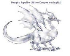 The awsome Mirror Dragon!