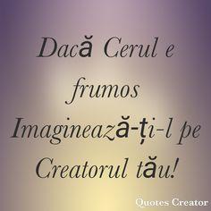 The Creator, Quotes, Beautiful, Decor, Quotations, Decoration, Decorating, Quote, Shut Up Quotes
