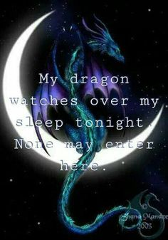 My Dragon watches over my sleep tonight.None may enter here. Magical Creatures, Fantasy Creatures, Fantasy Dragon, Fantasy Art, Fantasy Images, Dragon Quotes, Dragons, Dragon's Lair, Arte Obscura