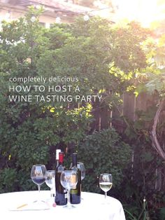 How To Host A Wine Tasting Party by Completely Delicious