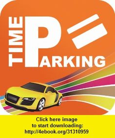 Time Parking Alert, iphone, ipad, ipod touch, itouch, itunes, appstore, torrent, downloads, rapidshare, megaupload, fileserve