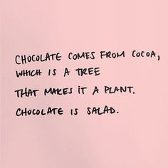 See... chocolate is the right choice!