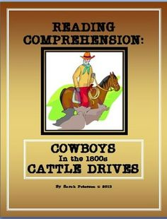 Reading Comprehension - Cowboys and the Cattle Drive 1800s.  Includes one page text, one page of questions, and Teacher's Key.  4-6 grades and homeschool.  Great for independent or supplemental work.  $1.00