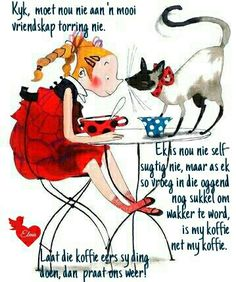 Good Morning Good Night, Good Morning Wishes, Morning Qoutes, Goeie More, Afrikaans, Coffee Humor, Laugh Out Loud, Me Quotes, Words
