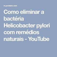 Como eliminar a bactéria Helicobacter pylori com remédios naturais - YouTube Dieta Fitness, Natural, Youtube, Natural Remedies, Tips, Cleaning, Nice, Everything, Beauty