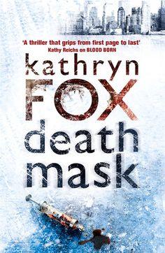Death Mask, by Kathryn Fox.
