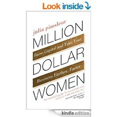 Million Dollar Women: Raise Capital and Take Your Business Further, Faster eBook: Julia Pimsleur: Amazon.com.au: Kindle Store