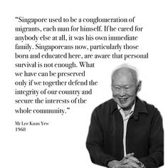 Lee Kuan Yew #Singapore Lee Kuan Yew Quotes, First Prime Minister, Singapore Photos, Immediate Family, Great Leaders, We Remember, Founding Fathers, Quotations, Qoutes