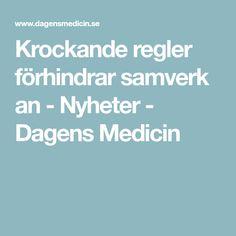 Krockande regler förhindrarsamverkan - Nyheter - Dagens Medicin