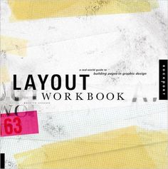 Layout Workbook: A Real-World Guide to Building Pages in Graphic Design: Kristin…
