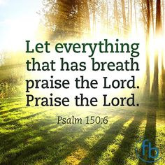Let everything that has breath praise the Lord. Praise the Lord. Psalm 150:6 NIV #votd . . . #BixbyOklahoma #BixbyOK #TulsaOK #FBCBixby #Bible #votd #Peace #Hope #Grace #Love #Forgiveness #Church #Worship #Family #VerseOfTheDay #SouthTulsa #SouthTulsaOK #Prayer #BibleStudy #JesusChrist #Christian #Tulsa_Oklahoma #Faith
