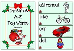 A-Z | Christmas | Toy Words | Flashcards. The Christmas toy flashcard collection is suitable for a word wall display during the Christmas season. A useful resource for learning subject -specific vocabulary and a colourful reference for speaking and writing.