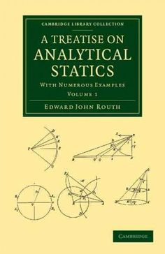 A Treatise on Analytical Statics: With Numerous Examples