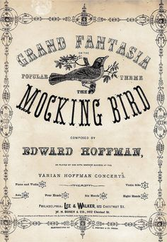 """""""The Mocking Bird"""" ~ Vintage sheet music cover, ca. Vintage Labels, Vintage Ephemera, Vintage Paper, Vintage Ads, Vintage Prints, Graphics Vintage, Vintage Sheet Music, Vintage Sheets, Mocking Birds"""