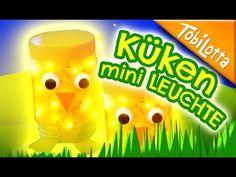 Küken mini Leuchte- coole Ostern bastelidee   Kinderkanal   Kinder basteln - Tobilotta 101 - YouTube