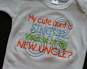 My Cute Aunt Is Single Want To Be My New Uncle custom saying shirt or onesie
