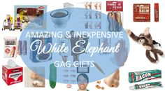 Amazing and Inexpensive White Elephant Gifts/Gag Gifts