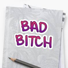 'Bad Bitch Text' Sticker by Unbeatable Apparel Glossier Stickers, It Works, Art Prints, Printed, Awesome, People, Products, Art Impressions, Prints