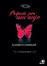 A força do amor - 2º Livro da Série Beijada por um Anjo de Elizabeth Chandler