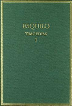Tragedias / Esquilo ; texto revisado y traducido por Mercedes Vílchez Publicación Madrid : Consejo Superior de Investigaciones Científicas, D.L. 1997-2015 - 5 vol.