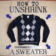 How To Unshrink A Sweater (free tutorial) - this can work if you put a wool garment in the dryer and need to make it larger again