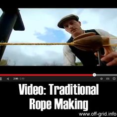 """Please Share This Page: Video: Traditional Rope MakingPhoto – http://www.youtube.com/watch?v=By8K5mKSwDA Here's a video tutorial from a TV series called """"Edwardian Farm"""" that shows the traditional method of rope making that was commonly used around 100 years ago. It's great to see this old craft is still being practised today and to think about how important [...]"""