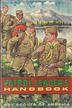 Boy Scouts of America: Patrol Leader Handbook, cir. Cub Scouts, Girl Scouts, Baden Powell Scouts, Girl Scout Sash, Scout Books, Scout Uniform, Scout Activities, Scouts Of America, Boys Life