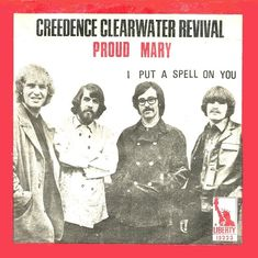 """Creedence Clearwater Revival, """"Proud Mary,"""" 1969"""