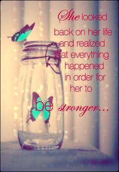 She looked back on her life and realized  that everything happened in order for her to be stronger…   Yep. #quotes @Tania