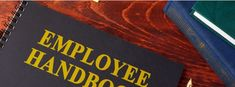 How an Employee Handbook Can Limit Employer Liability