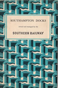 Southampton Docks - owned and managed by the Southern Railway - booklet issued by SR, 1935 by mikeyashworth, via Flickr