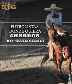 Charros no donde quiera así que ¡aprovécheme! #EstiloRudel #TradiciónRudel #CharroRudel