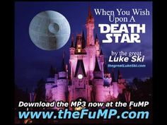 When You Wish Upon A Death Star - by Luke Ski (song) - YouTube.  Listen to.  Seriously. Listen to it.