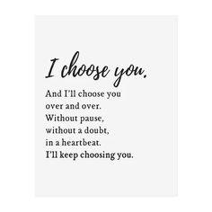 I Choose You Art Print – The Anastasia Co. quotes for him I Choose You Art Print Love Quotes For Him Boyfriend, Love Quotes For Him Romantic, Sweet Love Quotes, Love Quotes For Her, Love Yourself Quotes, Wedding Love Quotes, Missing You Quotes For Him, Thank You For Loving Me, Cute Love Poems