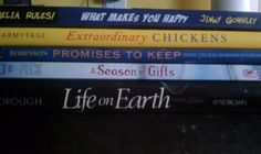 What makes you happy...  Extraordinary chickens  Promises to keep  A Season of Gifts  Life on Earth