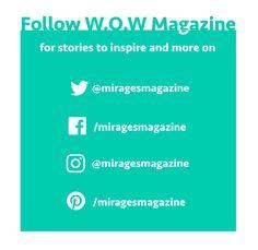 #followfriday W.O.W Magazine is social, follow us on Facebook, Twitter & Instagram @miragesmagazine #ff