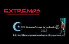 Entidades Ciganas da Umbanda (Clique Aqui) para entrar.: EXTREMOS POR EMERSON C…