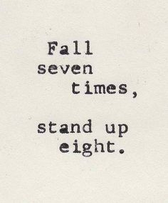 Best Quotes about Strength quotes about strength – Fall seven times, stand up eight… The Words, Quotes Positive, Motivational Quotes, Quotes Inspirational, Positive People, Positive Attitude, Positive Affirmations, Positive Thoughts, Positive Vibes
