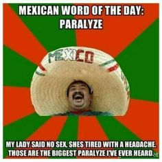 mexican word of the day birthday 73 Best Mexican Word of the Day images | Jokes, Mexican funny  mexican word of the day birthday