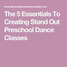 The 5 Essentials To Creating Stand Out Preschool Dance Classes