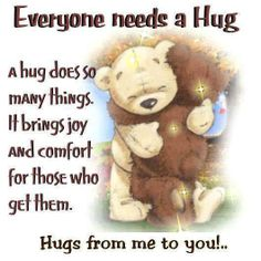 everybody needs a hug quotes cute quote hug friendship quotes support bears. From Michele Hug Friendship, Friendship Quotes Support, Friendship Thoughts, Friendship Sayings, Need A Hug Quotes, Cute Quotes, Nice Sayings, Awesome Quotes, Teddy Bear Quotes